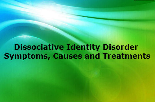 Dissociative Identity Disorder - Symptoms, Causes and Treatments