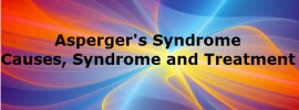 Asperger's Syndrome - Causes, Syndrome and Treatment