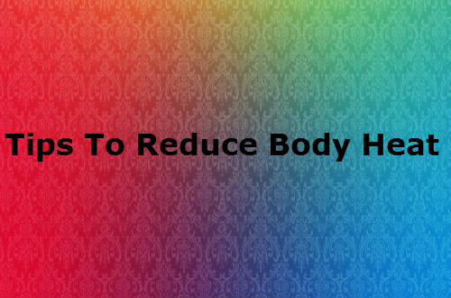 Tips To Reduce Body Heat