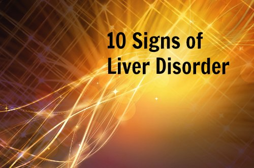 10 signs of liver disorder