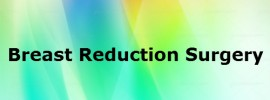 Breast Reduction Surgery – Benefits, Procedure, Cost & Types