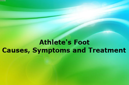 Athlete's Foot - Causes, Symptoms and Treatment