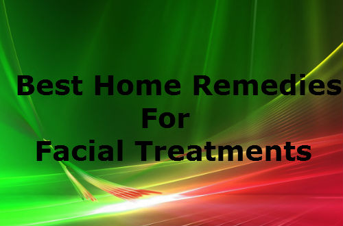 Best Home Remedies For Facial Treatments