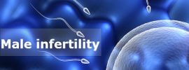 Male Infertility: Reasons, Symptoms & Treatment to get Fertile